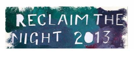 Reclaim the Night 2013!